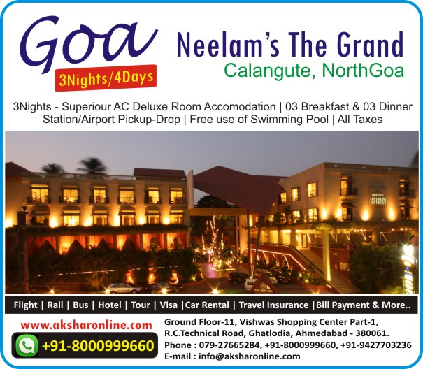 Goa 3Nights/4Days Neelam's The Grand, Calangute, NorthGoa Hotel Packages, Room Booking, Best Deal Airport Transfers, Superiour Deluxe Room, Breakfast Dinner Akshar Infocom 00918000999660, 09427703236