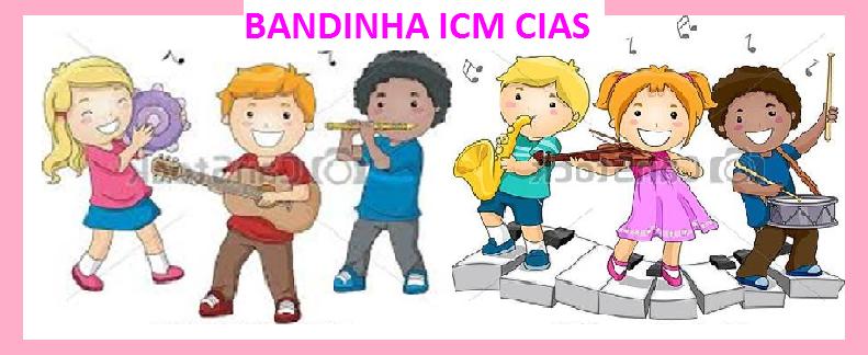 BANDINHA ICM CIAS