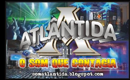 ATLÂNTIDA III , O som que contagia