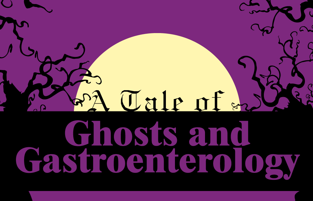 A Tale of Ghosts and Gastroenterology | Business, Life & Design