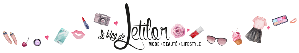 Le blog de Letilor, blog belge ,mode, beauté, lifestyle, ronde