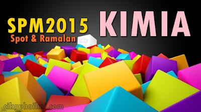 Soalan Spot & Ramalan Kimia SPM 2015