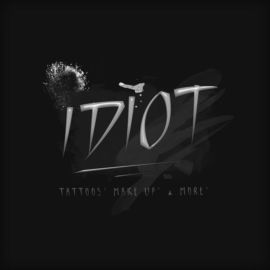 . idiot .