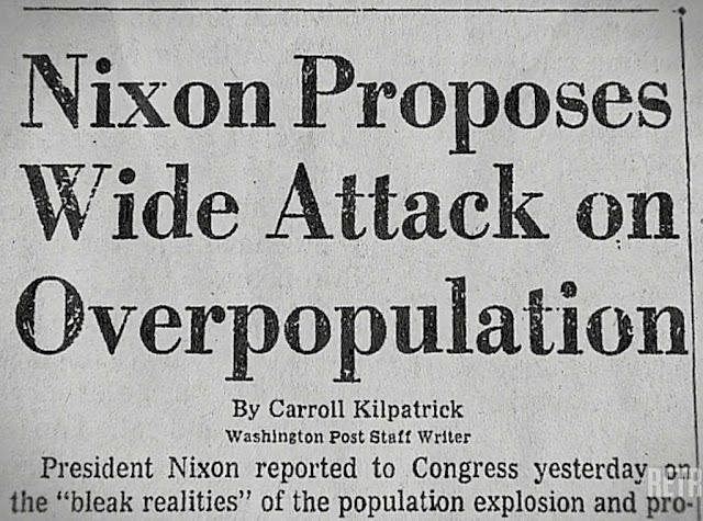 Até o presidente Nixon dos EUA acreditava no mito e pregava cortar o crescimento da população.