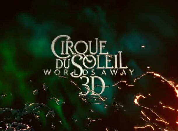 Cirque du Soleil: Worlds Away 3D