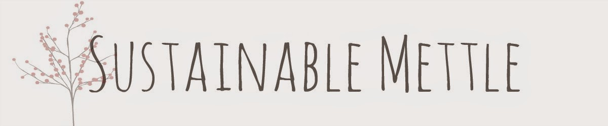 Sustainable Mettle