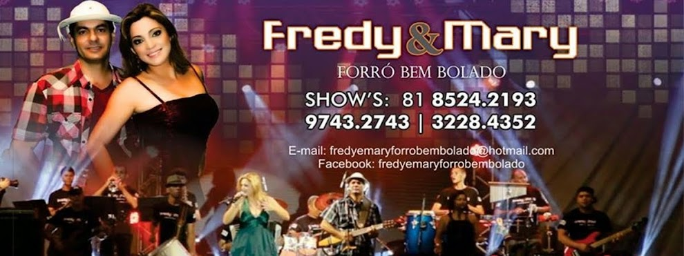 ...::: Fredy e Mary Forró Bem Bolado - Shows(81) 8524-2193 / 9743-2743 / 8524-2183 ::::....