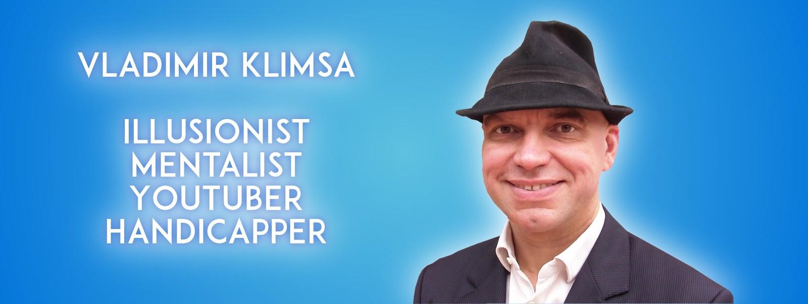 Vladimir Klimsa, Artist, Illusionist, Mentalist, Youtuber, Handicapper