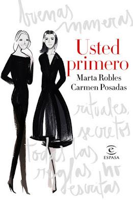 LIBRO - Usted primero  Secretos, modales y reglas no escritas  Carmen Posadas & Marta Robles (Espasa - 20 Octubre 2015)  SOCIEDAD - MANUALES - SOCIOLOGIA | Comprar en Amazon
