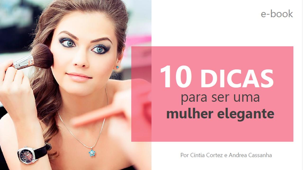 E-book: 10 Dicas para ser uma Mulher Elegante