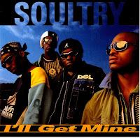 Soultry - I'll Get Mine (CDS - 1995)