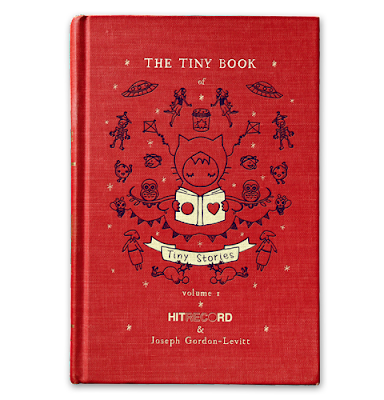 The Tiny Book of Tiny Stories, by Joseph Gordon-Levitt