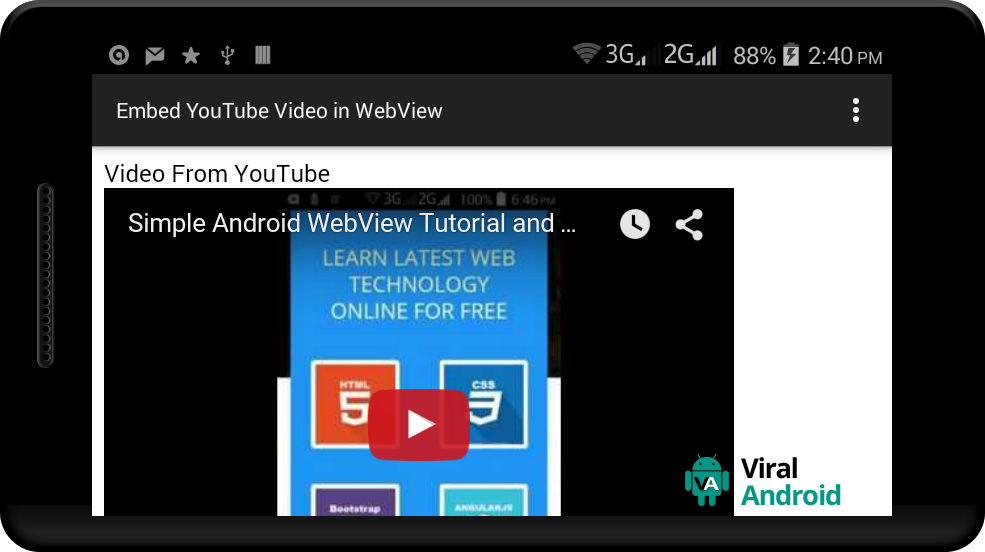 is used to display spider web content inward android app How to Embed YouTube Video inward Android WebView