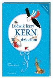 http://lubimyczytac.pl/ksiazka/154024/ludwik-jerzy-kern-dzieciom