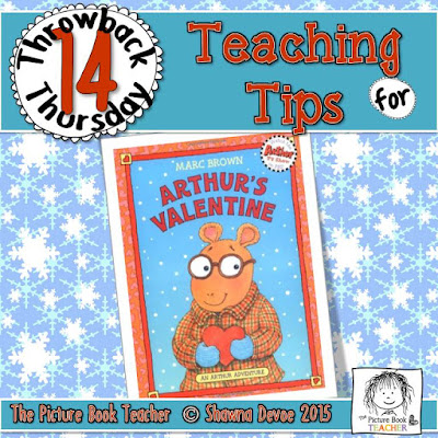 TBT 14 Teaching Tips for the book Arthur's Valentine from The Picture Book Teacher.
