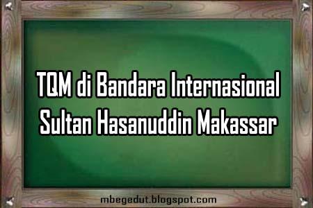TQM di Bandara Internasional Sultan Hasanuddin Makassar
