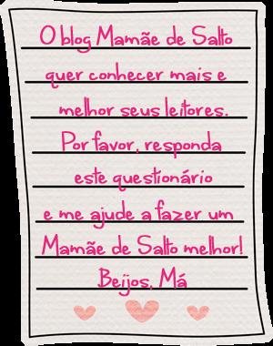 formulário leitor blog Mamãe de Salto ==> todos os direitos reservados
