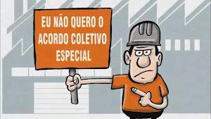 NÃO AO Acordo Coletivo Especial DA CUT!