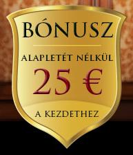 Alapletét nélkül 25 Euro korlátozott ajánlat