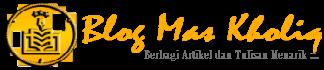 Blog Mas Kholiq | Tulisan Menarik™