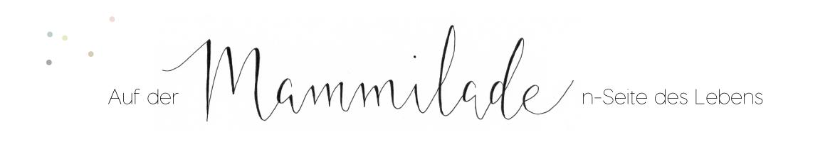 Auf der Mammilade|n-Seite des Lebens | a personal lifestyle & interior blog