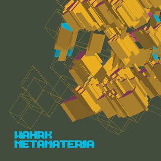 Wahrk : Metamateria