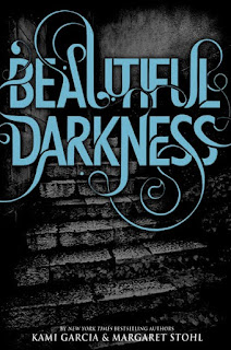 Beautiful Darkness, Beautiful Creatures #2, Kami Garcia, Margaret Stohl