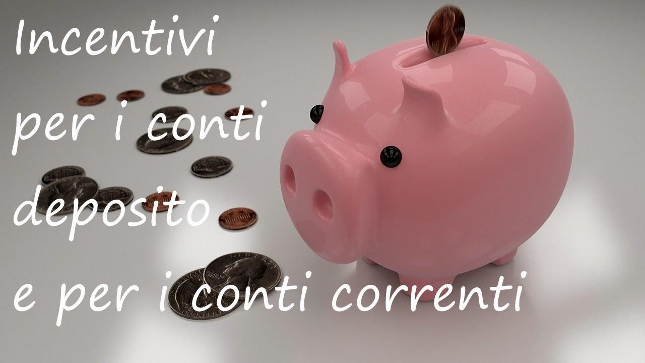 Incentivi per i conti deposito e conti correnti