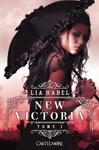 Gala De Livres New Victoria Tome 1 Lia Habel
