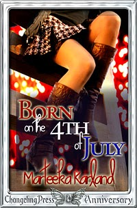 Born on the 4th of July by Marteeka Karland