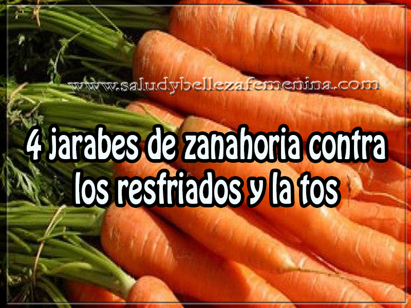 Salud y bienestar , remedios naturales , 4 jarabes de zanahoria contra  los resfriados y la tos