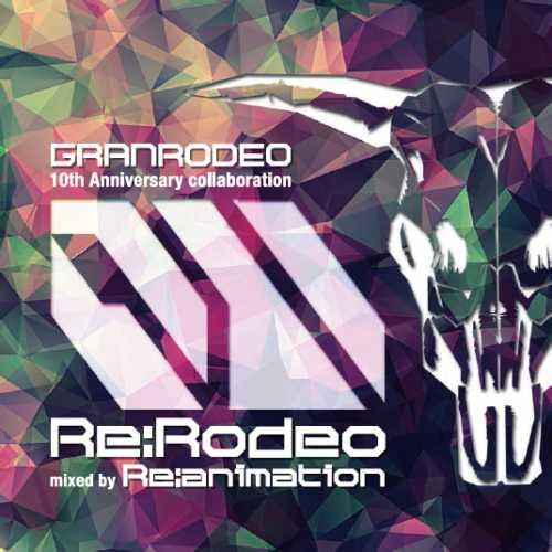 [Album] GRANRODEO – Re:RODEO mixed by Re:animation (2015.10.24/MP3/RAR)