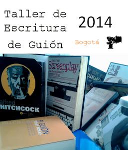 Taller de Escritura de Guión / Bogotá 2014