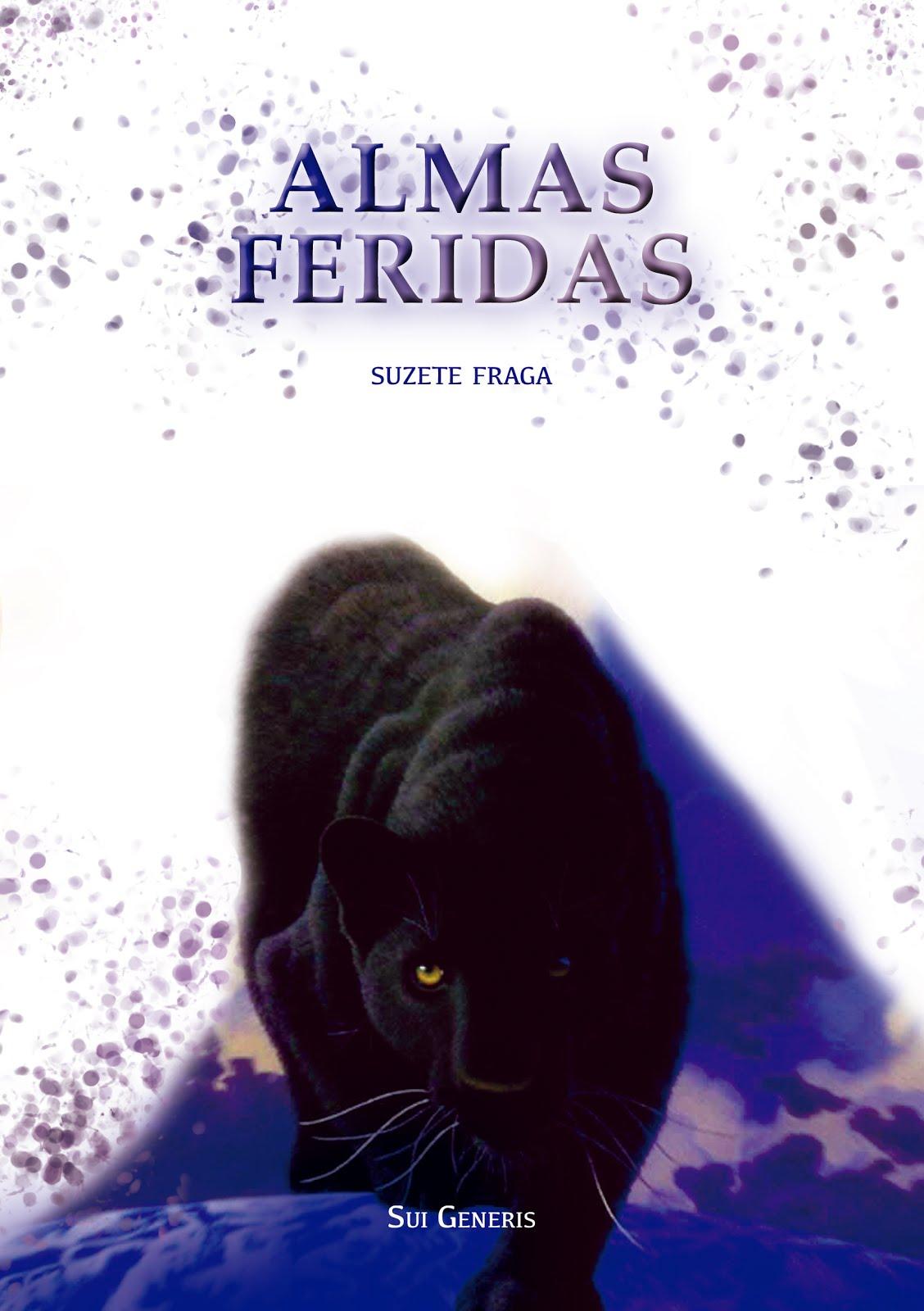 Prefaciei e Editei «ALMAS FERIDAS», o livro que marca a estreia literária de Suzete Fraga