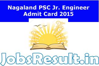 Nagaland PSC Jr. Engineer Admit Card 2015