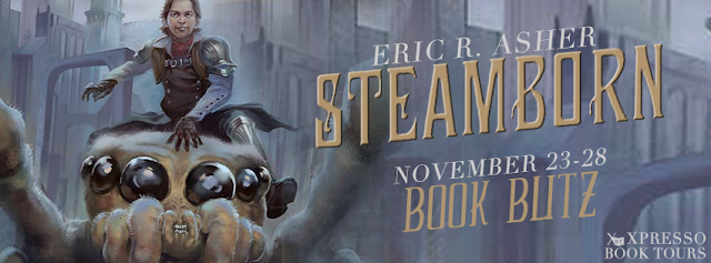 Book Blitz: Steamborn by Eric Asher