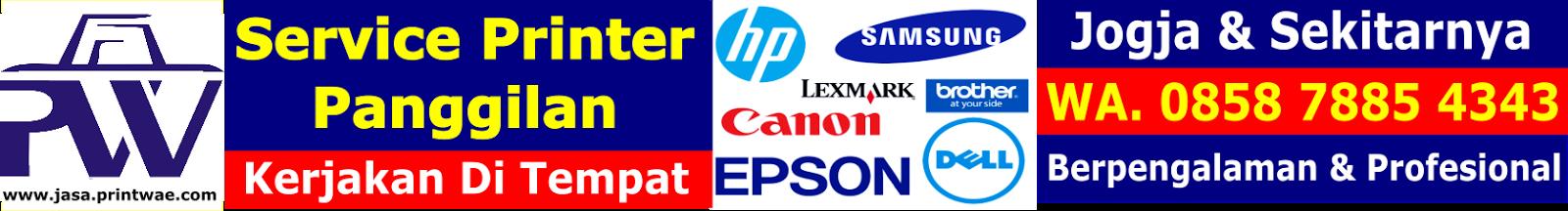 Jasa Teknisi Printer Panggilan | Service Printer Kerjakan Di Tempat Area Jogja