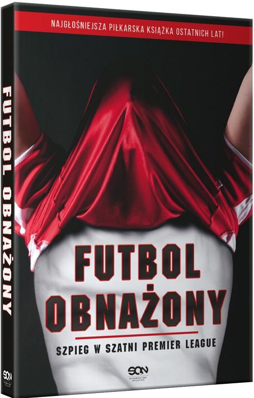 """Okładka książki """"Futbol obnażony. Szpieg w szatni Premier League"""""""
