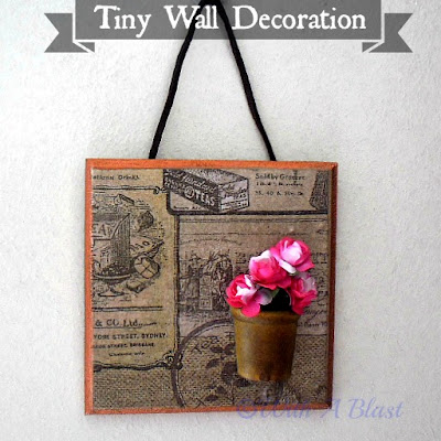 With A Blast: Tiny Wall Decoration - easy DIY    #decoupage #modpodge  #crafts #decor