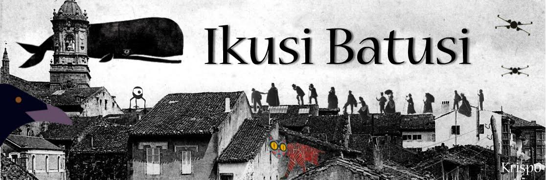 Ikusi Batusi