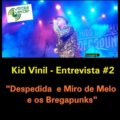 """Kid Vinil - Entrevista #2 """""""