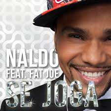 Naldo – Se Joga (Feat. Fat Joe) (2013)