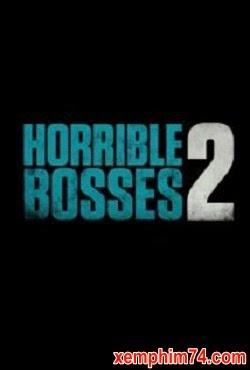 Horrible Bosses 2 ...