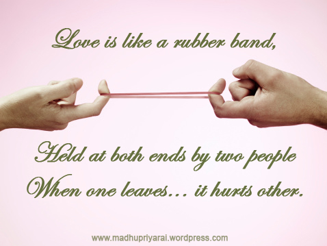 Love is like a rubber band,