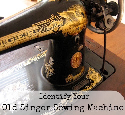 Our Handmade Home: How to... Identify an Old Singer Sewing Machine.