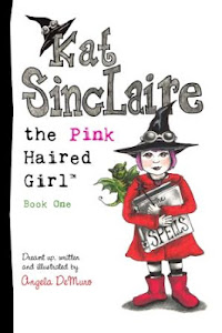 Kat Sinclaire the Pink Haired Girl book one