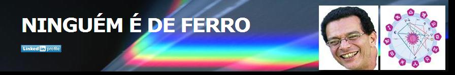 NINGUÉM É DE FERRO