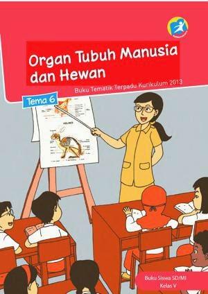 http://bse.mahoni.com/data/2013/kelas_5sd/siswa/Kelas_05_SD_Tematik_6_Organ_Tubuh_Manusia_dan_Hewan_Siswa.pdf