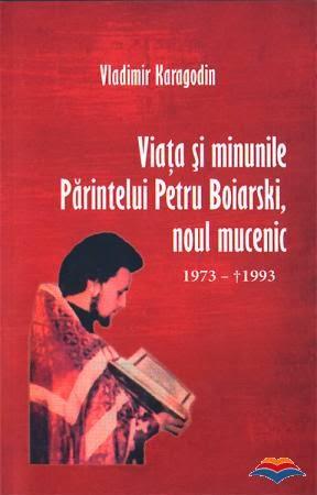 VIAȚA NOULUI MUCENIC PETRU BOIARSKI. Traducere de ANGELA VOICILĂ. CLICK pe copertă!
