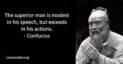 The superior man is modest in his speech, but exceeds in his actions.